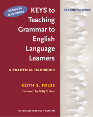 Videos to Accompany Keys to Teaching Grammar to English Language Learners